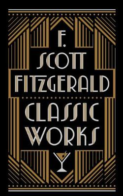 Cover of F. Scott Fitzgerald: Classic Works - F. Scott Fitzgerald - 9781435167414