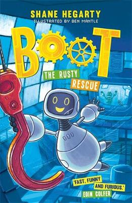 Cover of BOOT: The Rusty Rescue: Book 2 - Shane Hegarty - 9781444949391
