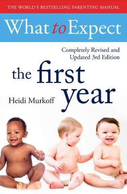 Cover of What To Expect The First Year 3rd  Edition
