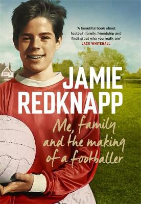 Cover of Me, Family and the Making of a Footballer