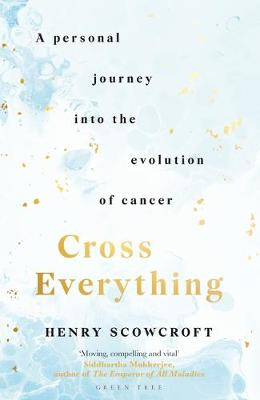 Cover of Cross Everything - Henry Scowcroft - 9781472975126
