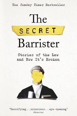 Cover of The Secret Barrister: Stories of the Law and How It's Broken