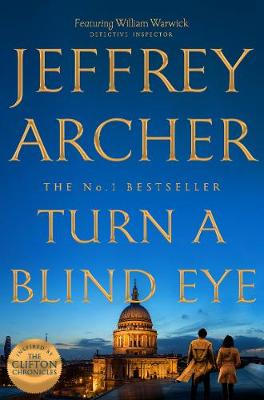 Cover of Turn a Blind Eye - Jeffrey Archer - 9781509851379