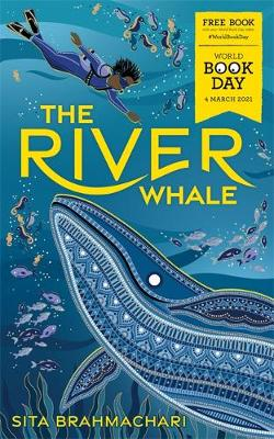 Cover of The River Whale: World Book Day 2021 - Sita Brahmachari - 9781510109148