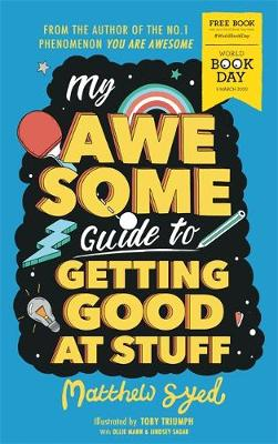 Cover of My Awesome Guide to Getting Good at Stuff: World Book Day 2020