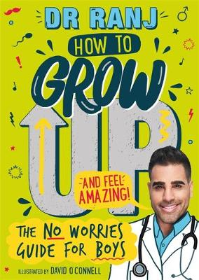 Cover of How to Grow Up and Feel Amazing!: The No-Worries Guide for Boys
