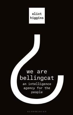 Cover of We Are Bellingcat - Eliot Higgins - 9781526615756
