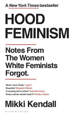 Cover of Hood Feminism: Notes from the Women White Feminists Forgot - Mikki Kendall - 9781526622709