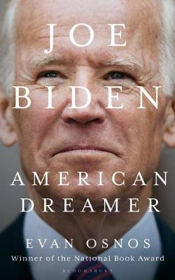 Cover of Joe Biden: American Dreamer - Evan Osnos - 9781526635167