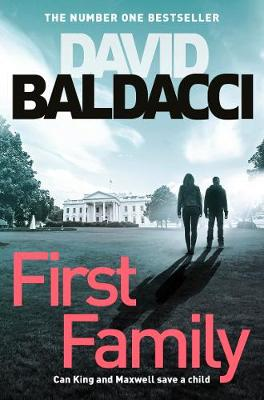 Cover of First Family - David Baldacci - 9781529019186