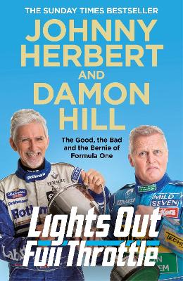 Cover of Lights Out, Full Throttle: The Good the Bad and the Bernie of Formula One - Damon Hill - 9781529040036