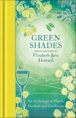 Cover of Green Shades: An Anthology of Plants, Gardens and Gardeners
