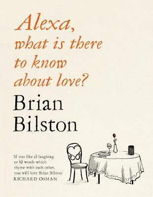 Cover of Alexa, What is there to know about Love - Brian Bilston - 9781529051629