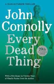 Cover of Every Dead Thing - 20th Anniversary Edition Charlie Parker series book 1