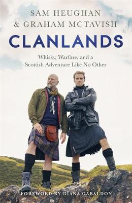 Cover of Clanlands: Whisky, Warfare, and a Scottish Adventure Like No Other