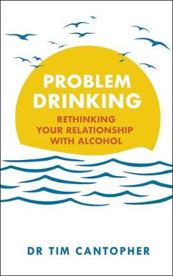 Cover of Problem Drinking: Rethinking Your Relationship with Alcohol