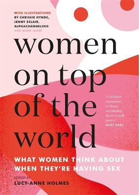 Cover of Women on Top of the World - Lucy-Anne Holmes - 9781529409277
