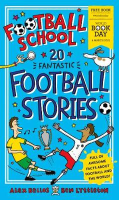 Cover of Football School Stories World book day 2021 - Alex Bellos - 9781529500509