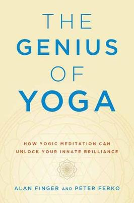 Cover of The Genius of Yoga: How Yogic Meditation Can Unlock Your Innate Brilliance