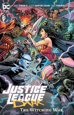 Cover of Justice League Dark Volume 3: The Witching War - James Tynion IV - 9781779500342