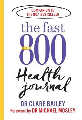 Cover of The Fast 800 Health Journal - Dr Michael Mosley - 9781780724164