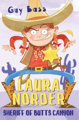Cover of Laura Norder: Sheriff of Butts Canyon - Guy Bass - 9781781128459