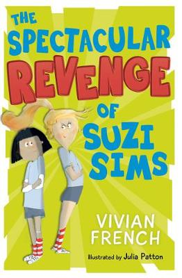 Cover of The Spectacular Revenge of Suzi Sims - Vivian French - 9781781128701