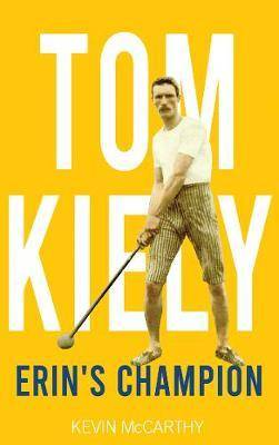 Cover of Tom Kiely: Erin's Champion - Kevin McCarthy - 9781781177112