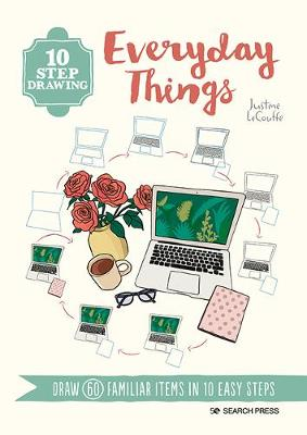 Cover of 10 Step Drawing: Everyday Things - Justine Lecouffe - 9781782219347
