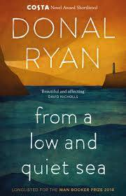 Cover of From a Low and Quiet Sea - Donal Ryan - 9781784160265
