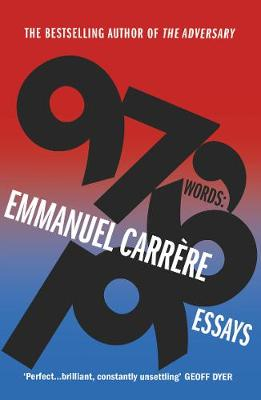 Cover of 97,196 Words: Essays - Emmanuel Carrere - 9781784705824