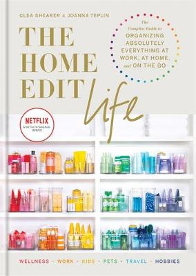 Cover of The Home Edit Life - Clea Shearer - 9781784727161