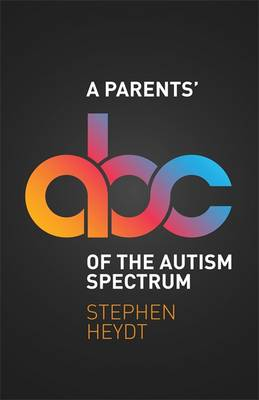 Cover of A Parents' ABC of the Autism Spectrum