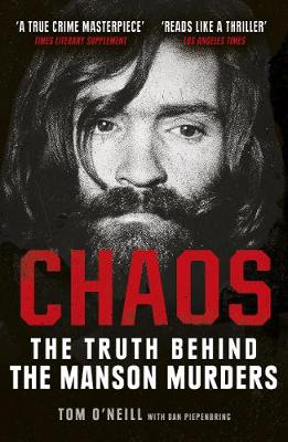 Cover of Chaos: The Truth Behind the Manson Murders - Tom O'Neill - 9781786090621