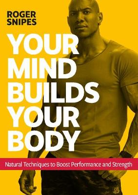 Cover of Your Mind Builds Your Body