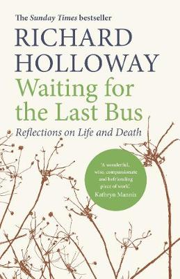Cover of Waiting for the Last Bus: Reflections on Life and Death