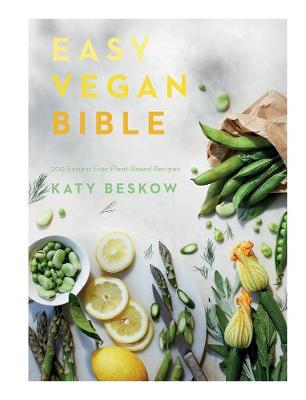 Cover of Easy Vegan Bible: 200 easiest ever plant-based recipes - Katy Beskow - 9781787135666