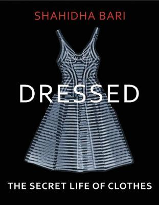 Cover of Dressed: The Secret Life of Clothes