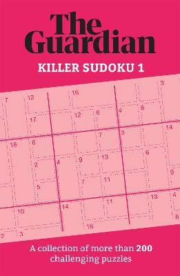 Cover of The Guardian Killer Sudoku 1: A collection of more than 200 challenging puzzles