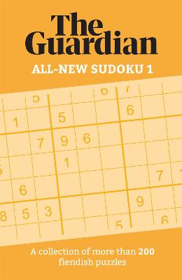 Cover of The Guardian All-New Sudoku 1: A collection of more than 200 fiendish puzzles