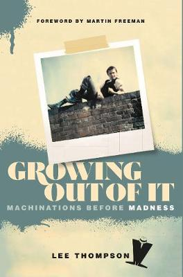 Cover of Growing Out Of It: Machinations before Madness