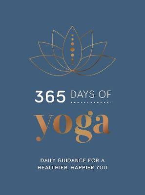 Cover of 365 Days of Yoga: Daily Guidance for a Healthier, Happier You