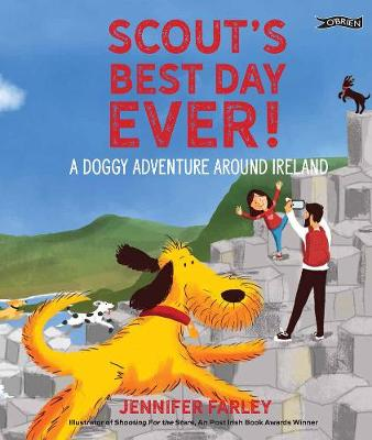 Cover of Scout's Best Day Ever!: A Doggy Adventure Around Ireland - Jennifer Farley - 9781788491747