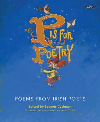 Cover of P is for Poetry: Poems from Irish Poets