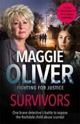 Cover of Survivors: One Brave Detective's Battle to Expose the Rochdale Child Abuse Scand - Maggie Oliver - 9781789460858
