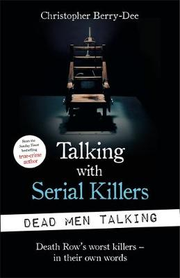 Cover of Talking with Serial Killers: Dead Men Talking