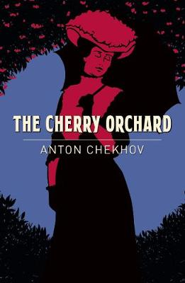 Cover of The Cherry Orchard - Anton Chekhov - 9781789500820