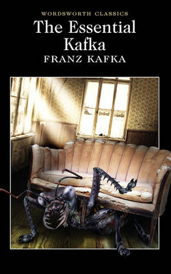 Cover of The Essential Kafka: The Castle; The Trial; Metamorphosis and Other Stories - Franz Kafka - 9781840227260