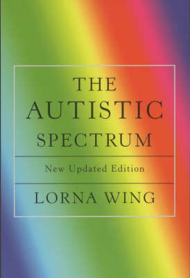 Cover of Autistic Spectrum : A Guide For Parents & Professionals