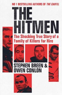 Cover of The Hitmen: The Shocking True Story of a Family of Killers for Hire - Stephen Breen - 9781844885589